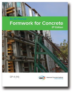 American Concrete Institute Announces New Edition Of Sp 4 Formwork For Concrete Informed Infrastructure